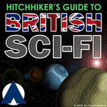 Hitchhiker's Guide to British Sci-Fi - Episode 6